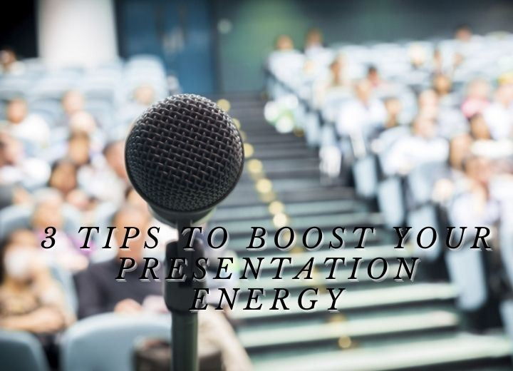Tips to Boost Your Presentation Energy