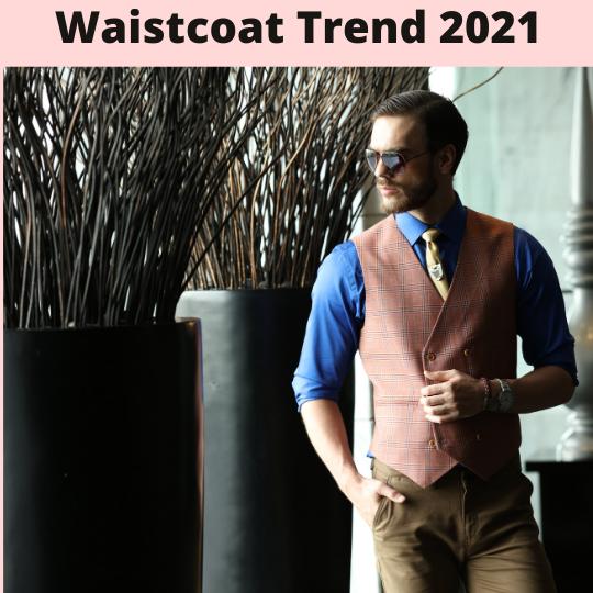 Waistcoat Trend 2021