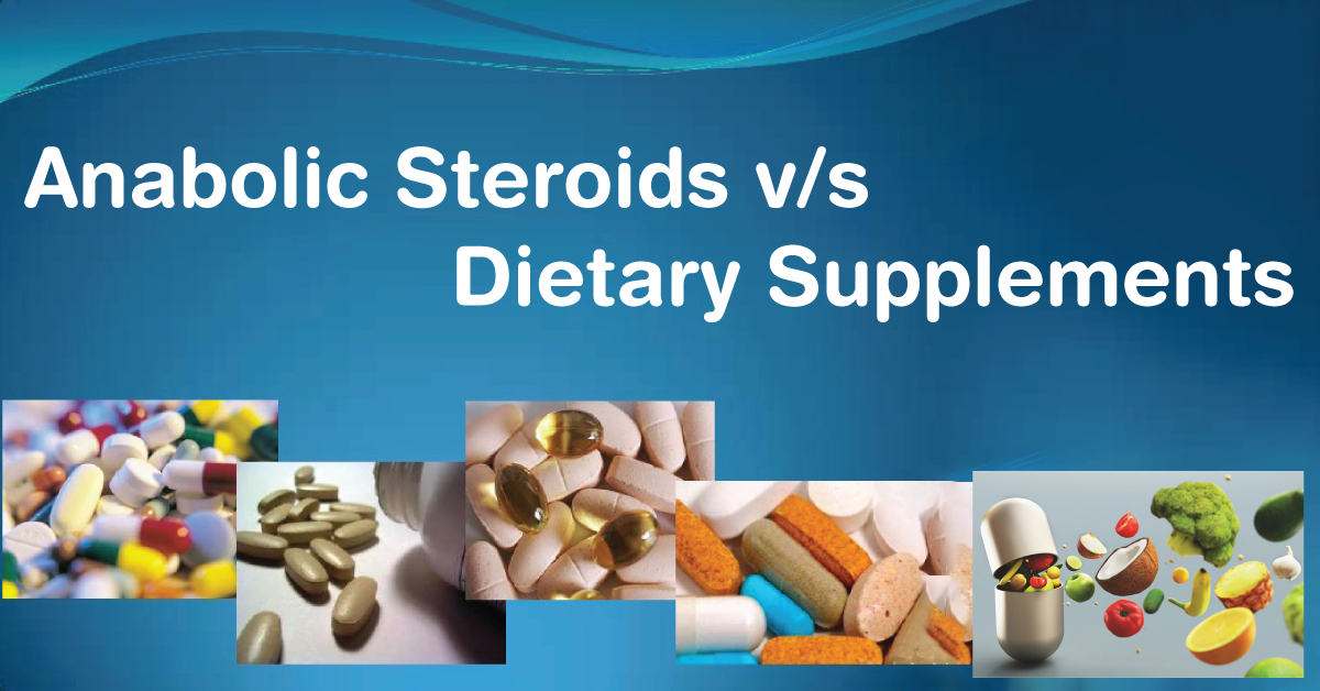 Anabolic Steroids vs Dietary Supplements